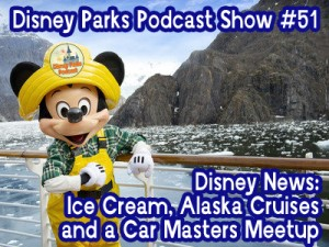 Disney Parks Podcast Show #51 – New Ice Cream in France, D23, Alaska Cruises, DPP Meetup, and More Disney News!