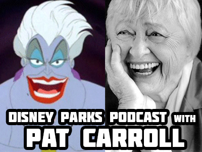 Disney Parks Podcast Show #61 - An Interview with Pat Carroll, Voice of Ursula