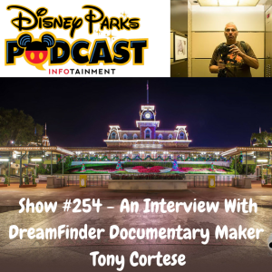 Show #254 - An Interview With DreamFinder Documentary Maker Tony Cortese