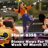 Disney Parks Podcast Show #358 - Disney News For The Week Of March 27, 2017