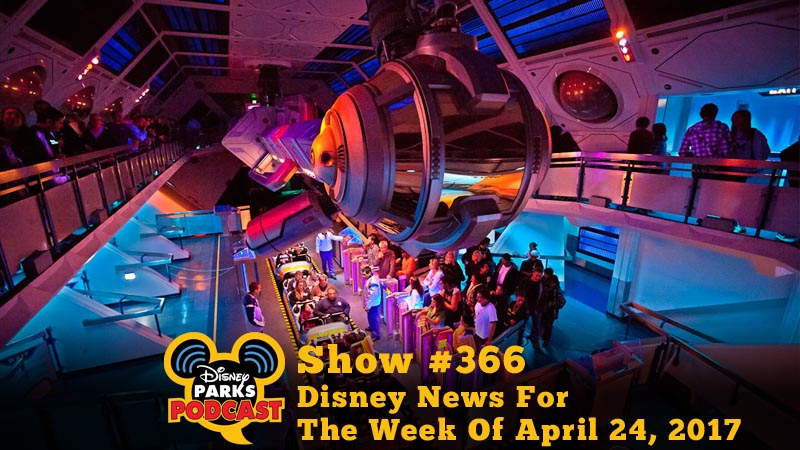 Disney Parks Podcast - Disney News For The Week Of April 24, 2017