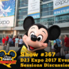 Disney Parks Podcast Show #367 - D23 Expo 2017 Events and Sessions Discussion