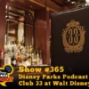 Disney Parks Podcast Show #365 - Disney Parks Podcast Debate: Club 33 at Walt Disney World