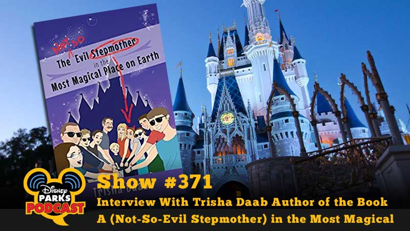 Interview With Trisha Daab Author of the Book A (Not-So-Evil Stepmother) in the Most Magical Place on Earth