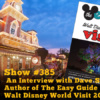 Disney Parks Podcast Show #385 - An Interview with Dave Shute the Author of The Easy Guide to Your Walt Disney World Visit 2017/18