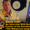 "Disney Parks Podcast Show #387 - An Interview With Ken Kebow Creator of the Documentry ""The Whimsical Imagineer"""
