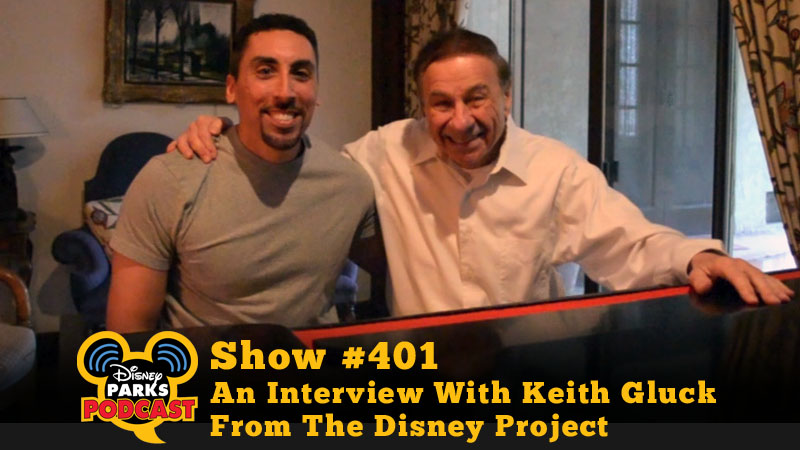 Disney Parks Podcast Show #401 - An Interview With Keith Gluck From The Disney Project