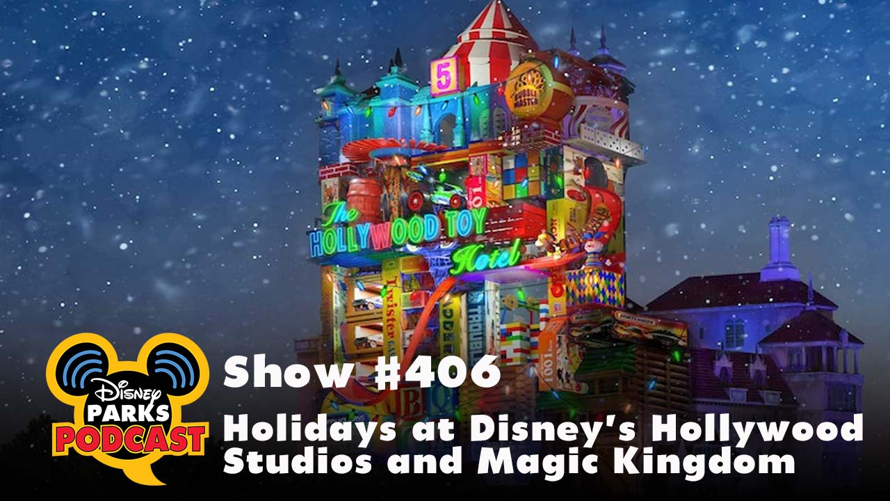 Disney Parks Podcast Show #406 – Holidays at Disney's Hollywood Studios and Magic Kingdom