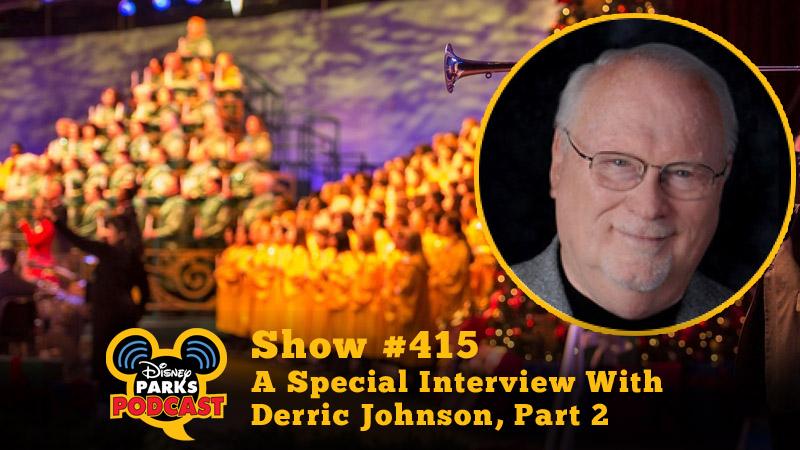 Disney Parks Podcast Show #415 – A Special Interview With Derric Johnson, Part 2