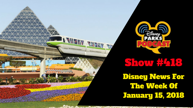 Disney Parks Podcast Show #418 – Disney News For The Week Of January 15, 2018