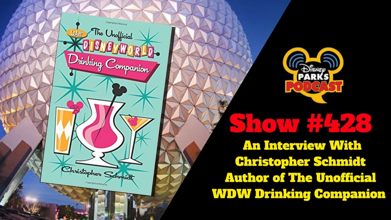 Disney Parks Podcast Show #428 – An Interview With Christopher Schmidt Author of The Unofficial WDW Drinking Companion