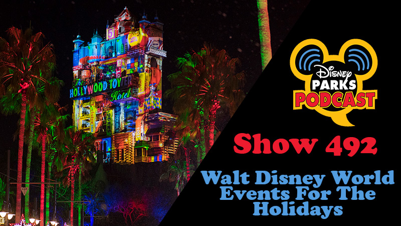 Disney Parks Podcast Show #492 – Traveling to Walt Disney World Events For The Holidays
