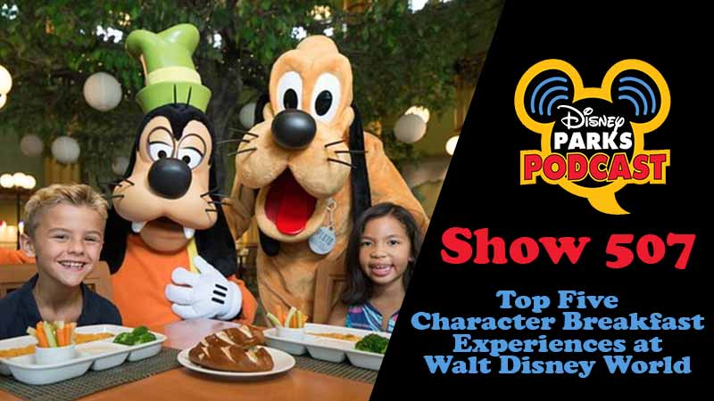 Disney Parks Podcast Show #507 – Top Five Character Breakfast Experiences at Walt Disney World